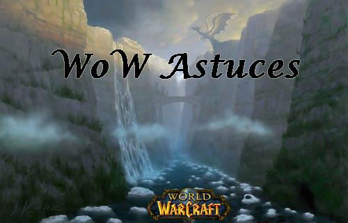 WoW Astuces