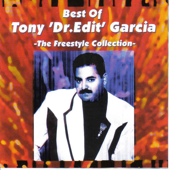 Best of Tony 'Dr. Edit' Garcia - The Freestyle Collection