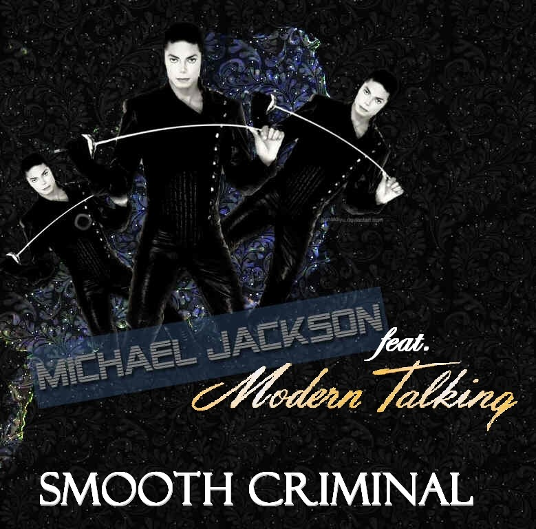 Modern Talking feat. Michael Jackson - Smooth Criminal - Bootleg