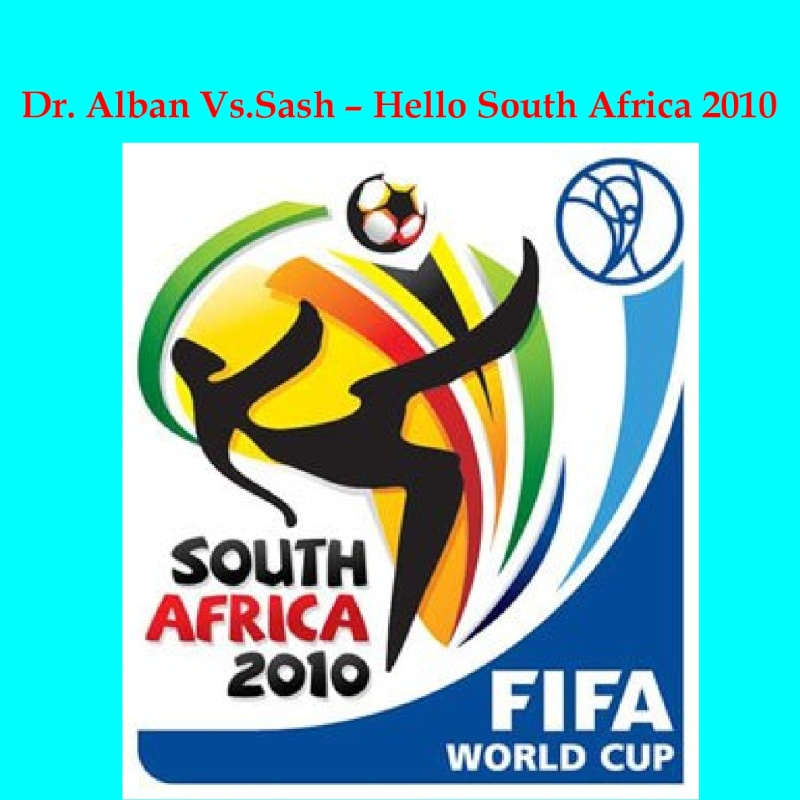 Dr Alban Vs Sash - Hello South Africa