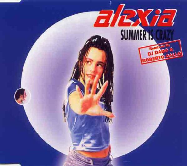 Alexia - Summer Is Crazy (Remixes)