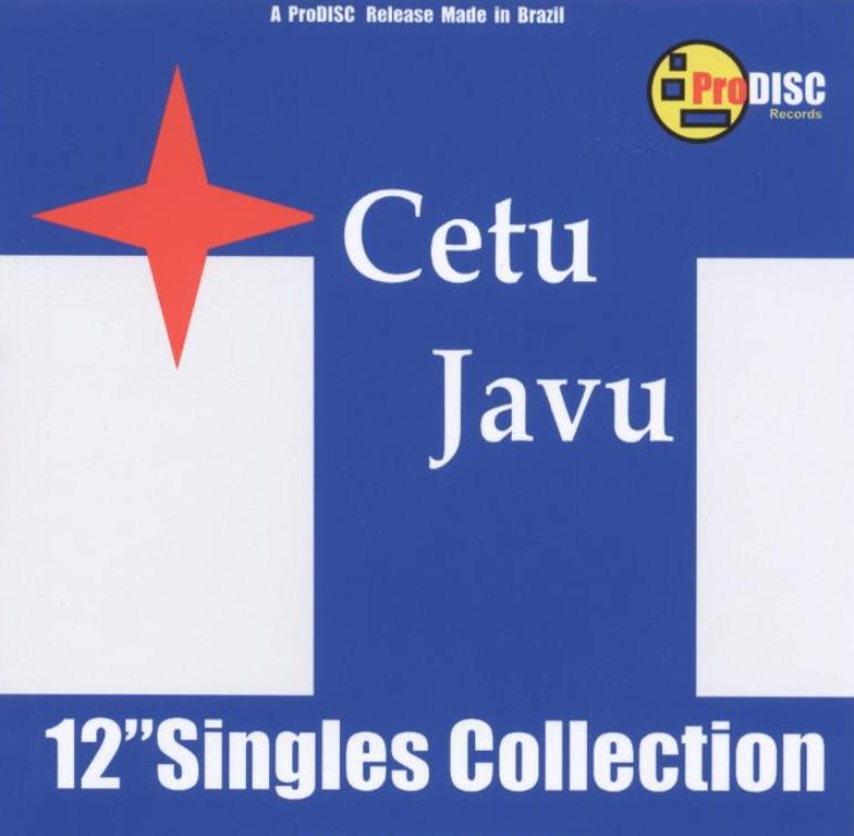 Cetu Javu - 12 Inch Singles Collection