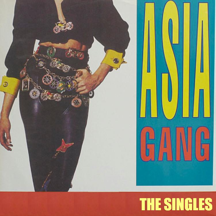 The Asia Gang - The Singles album