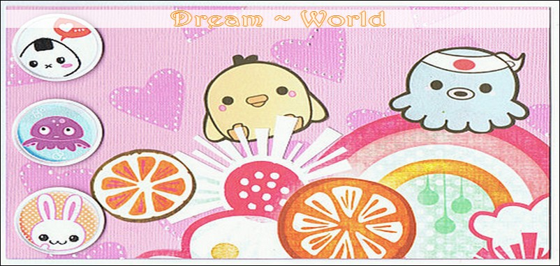 Dream ~ World