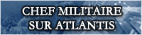Atlantis ▌ Chef Militaire