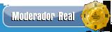 [*] Moderador Real [*]